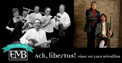 Konsertföreställningen Ack, Libertas! spelas i Lund, Ystad och Kristianstad – visor från 1600-talet av äventyraren Lars Wivallius