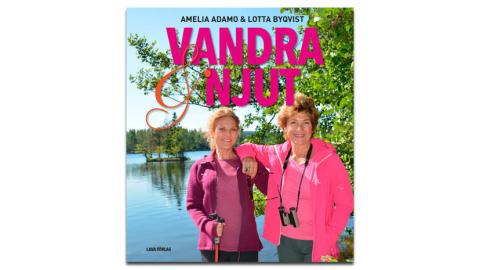 Amelia Adamo och Lotta Byqvist visar vägen i ny bok om trenden njutvandring!