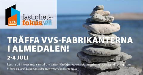 På plats i Almedalen, 2-4 juli! Tillsammans med VVS-fabrikanterna diskuterar vi Energi- och Vattenbesparing