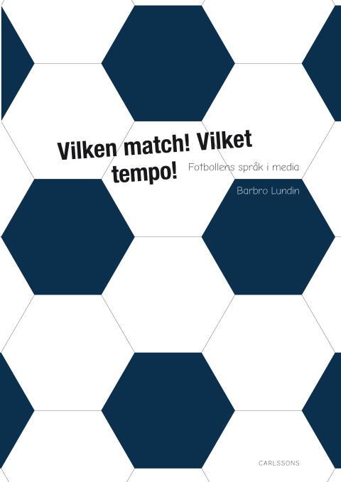 Vilken match! Vilket tempo! Fotbollens språk i media