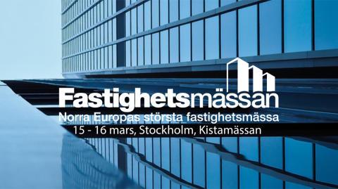 Besök oss på Fastighetsmässan i Stockholm 15-16 mars