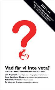 Välkommen 3 juni att diskutera luckor i mediernas rapportering: Vad får vi inte veta - och varför?