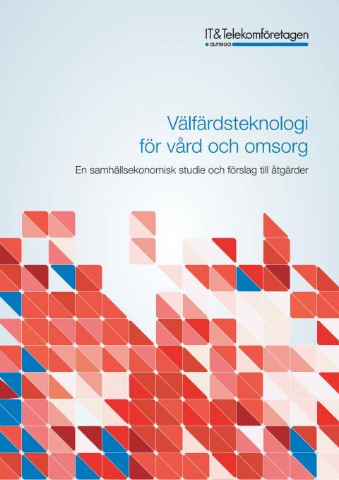 Ny rapport: Välfärdsteknologi inom vård och omsorg – en studie av samhällsekonomiska effekter och politiska förslag till ökad användning