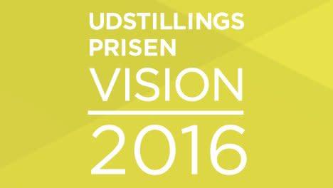 Indkaldelse af idéer til Udstillingsprisen Vision 2016