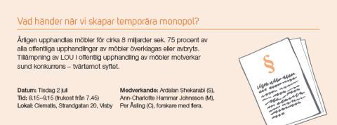 TMF i Almedalen 2013 - LOU-frukostseminarium;  Vad händer när vi skapar temporära monopol?