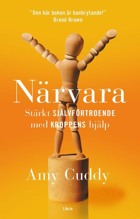 Omslagsbild: Närvara - Stärkt självförtroende med kroppens hjälp, Amy Cuddy