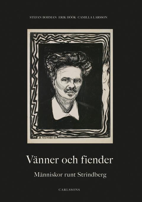 Ny bok: Vänner och fiender. Människor runt Strindberg