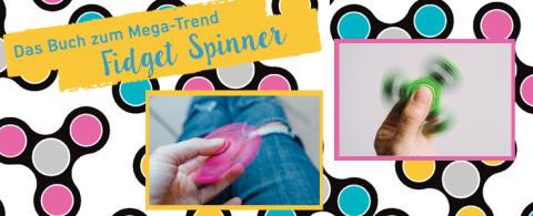 Fidget Spinner - das Buch zum Mega-Trend