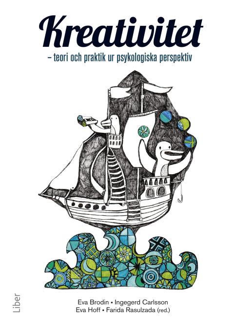 Kreativitet - teori och praktik ur psykologiska perspektiv