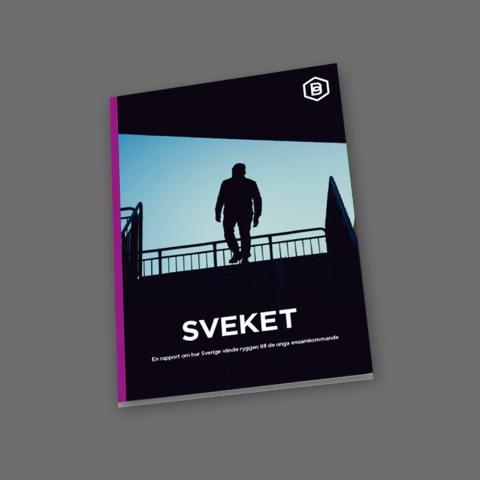 Sveket – Barnrättsbyråns rapport om hur Sverige vände ryggen till de ensamkommande
