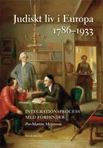 Judiskt liv i Europa 1786-1933. Integrationsprocess med förhinder - en ny bok