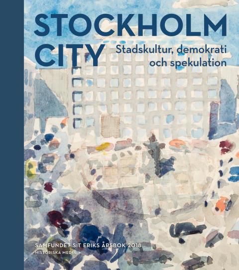 Högaktuell bok om skapandet av Stockholms stadskärna