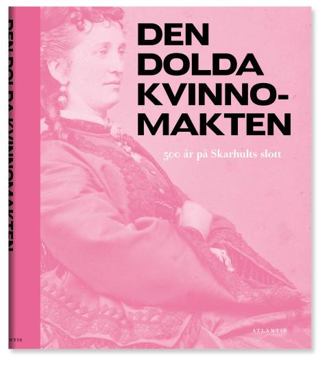 Den dolda kvinnomakten av Alexandra von Schwerin (red.)