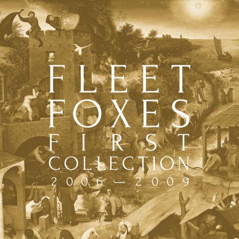 Fleet Foxes - First Collection 2006 - 2009 artwork