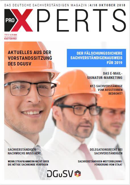 Das Deutsche Sachverständigen Magazin proXPERTS Ausgabe 04/18 jetzt ONLINE!