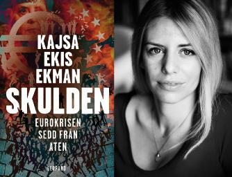 Eurokrisen sedd från Aten. Kajsa Ekis Ekman analyserar den grekiska krisen i ny bok.