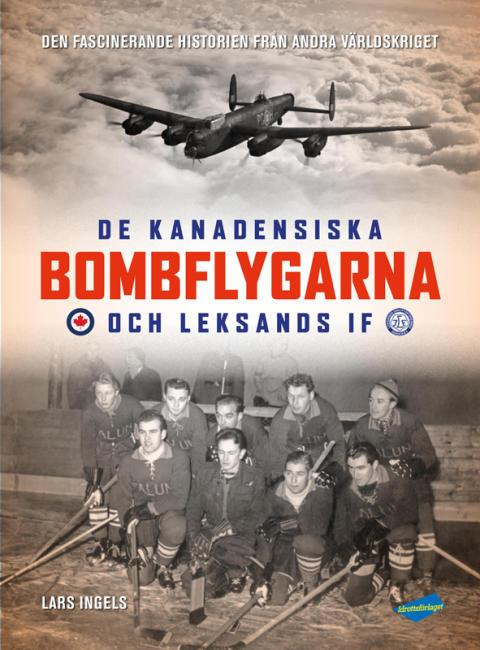 De kanadensiska bombflygarna och Leksands IF - ny bok som direkt fått mkt uppmärksamhet