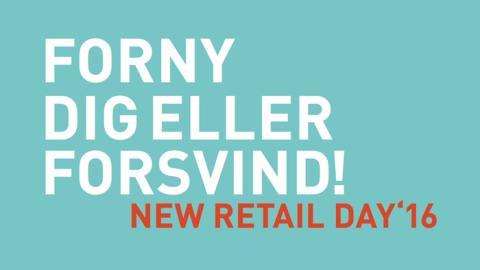 NEW RETAIL DAY'16 - FORNY DIG ELLER FORSVIND