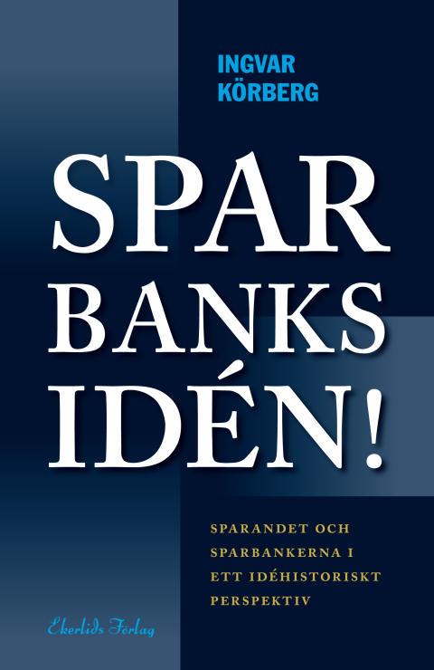"""Ny bok: """"Sparbanksidén"""" av Ingvar Körberg"""