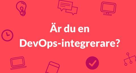 Är du en DevOps-integrerare?