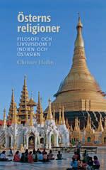 Österns religioner. Filosofi och livsvisdom i Indien och Östasien