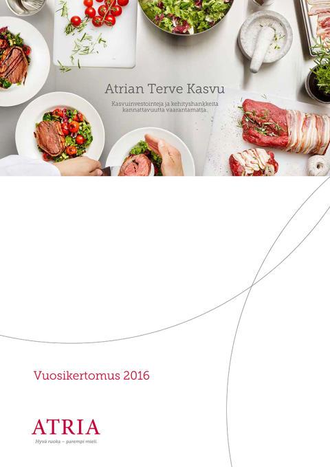 Atria Oyj:n vuosikertomus, selvitys hallinto- ja ohjausjärjestelmästä ja yritysvastuuraportti vuodelta 2016 on julkaistu