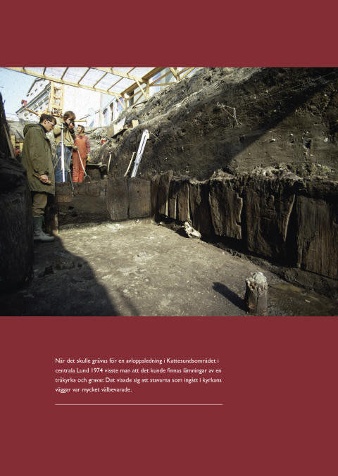 Kyrkornas Lund – sidan 224, 1974 hittades lämningar från en träkyrka och gravar i Kattesundsområdet