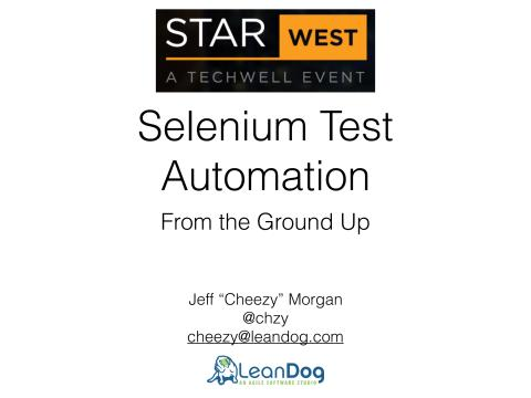 Selenium Test Automation from the ground up, m. Jeff Cheezy Morgan