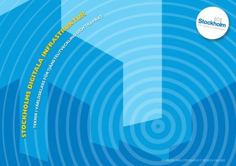 """Rapporten """"Stockholms digitala infrastruktur - teknik i världsklass för tjänsteutveckling och tillväxt"""""""