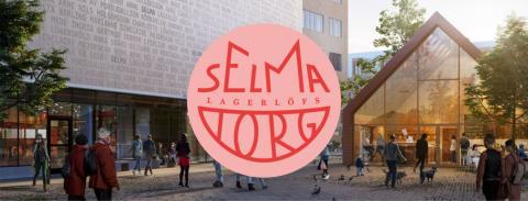 Selma Lagerlöfs Torg får ett nytt ansikte