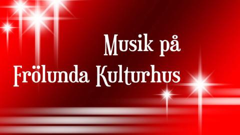 Musikfylld december på Frölunda Kulturhus