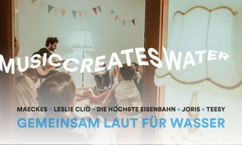 MUSIC CREATES WATER – Mach Dein Wohnzimmer zur Bühne für sauberes Trinkwasser! Cheers Weltwassertag!