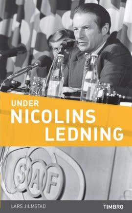 Curt Nicolin – nyckelpersonen i näringslivets opinionsbildning