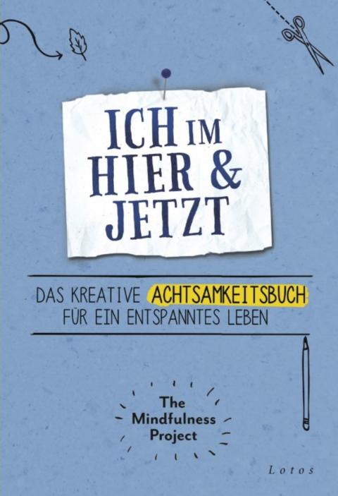 The Mindfulness Project – Ich im Hier & Jetzt