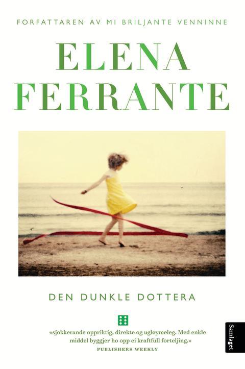 """Ny roman frå suksessforfattar Elena Ferrante, """"Den dunkle dottera"""""""