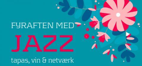 Fyraften med jazz, tapas vin og netværk