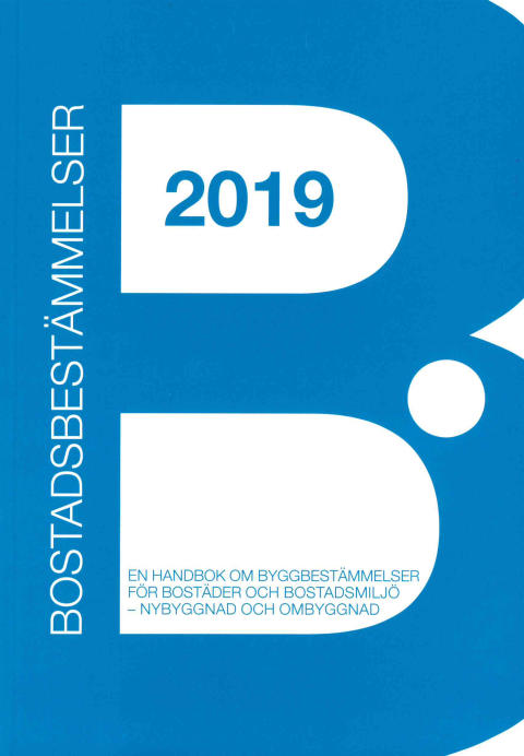 Bostadsbestämmelser 2019 - en handbok om byggbestämmelser