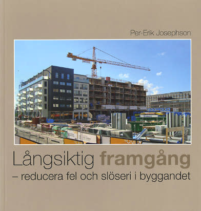 Ny bok: Långsiktig framgång – reducera fel och slöseri i byggandet