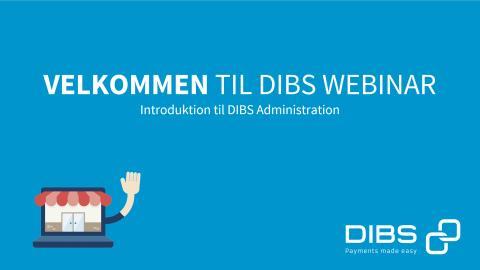Hør eller genhør webinaret: Introduktion til DIBS Administration.