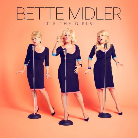 """LEGENDARY PERFORMER BETTE MIDLER TO RELEASE  NEW STUDIO ALBUM, """"IT'S THE GIRLS"""" RELEASE 10. NOVEMBER"""