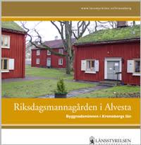 Riksdagsmannagården i Alvesta - en länk till historien