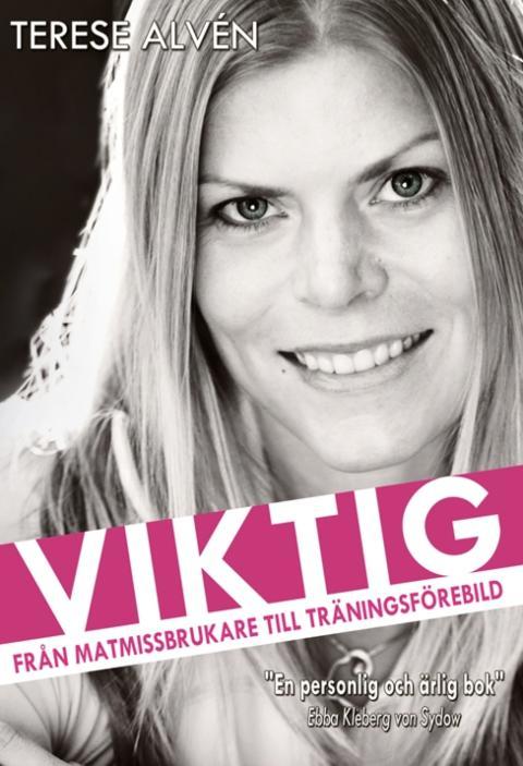 VIKTIG - FRÅN MATMISSBRUKARE TILL TRÄNINGSFÖREBILD