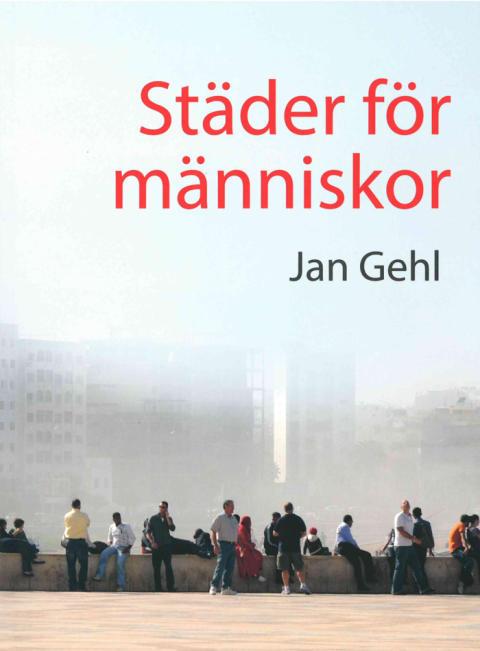 """Jan Gehls bok """"Byer for mennesker""""- nu ger Svensk Byggtjänst ut en översatt utgåva på svenska!"""