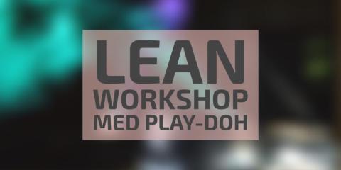 Lean Workshop med Play-Doh