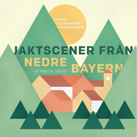 Teater Tillsammans: Jaktscener från Nedre Bayern