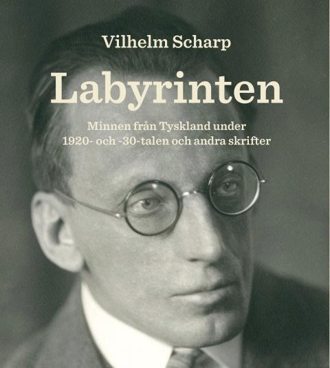 Föreläsning 25/1: Labyrinten – Vilhelm Scharps minnen från Tyskland under 1920- och 30-talen