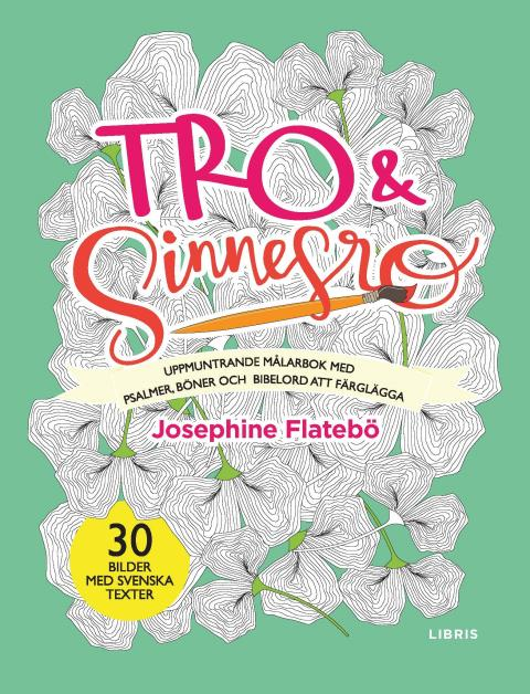Omslagsbild: Tro & Sinnesro, Josephine Flatebö