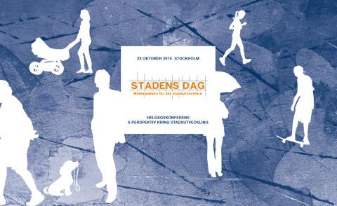 Stadens Dag - heldagskonferens torsdag 22 oktober - Mötesplatsen för alla stadsutvecklare