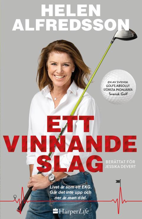 HarperCollins Nordic ger ut golfproffset Helen Alfredssons personliga biografi – Ett vinnande slag