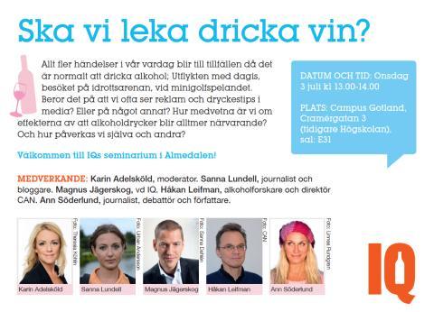 IQ i Almedalen 2013: Ska vi leka dricka vin?